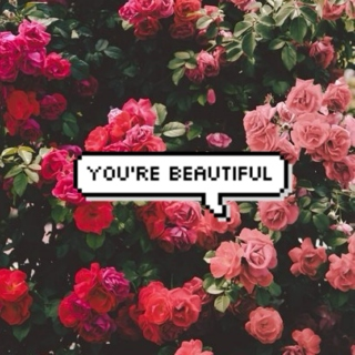 you're beautiful.