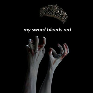 my sword bleeds red and im coming for your crown
