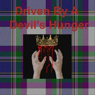 Driven by a Devil's Hunger