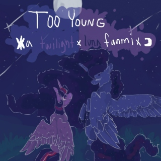 Too Young : a Twiluna Fanmix