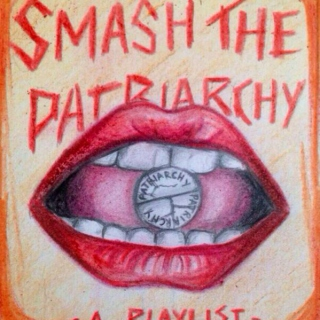 Smash the Patriarchy