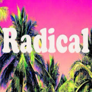 Stay Radical & You'll Be Good