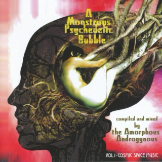 The Amorphous Androgynous: A Monstrous Psychedelic Bubble Vol 1. Cosmic Space Music