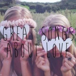 Great Songs About Love