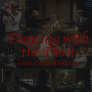 Dancing with the Devil | a season 2 Hannibal fanmix