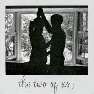 the two of us;