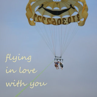 Flying in Love with You