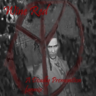 Wine Red- A Deadly Premonition fanmix