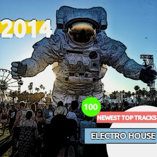 100 NEWEST TOP TRACKS OF ELECTRO HOUSE