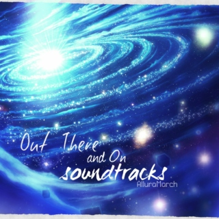 Out There & On Soundtracks