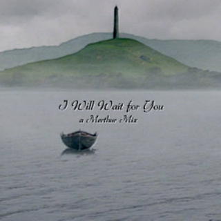 I Will Wait For You (A Merthur Mix)