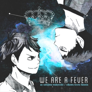 we are a fever