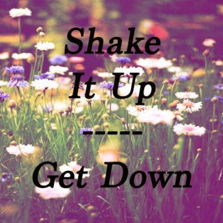 Shake It Up- Get Down