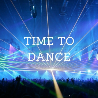 TIME TO DANCE