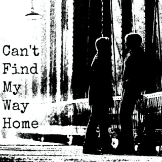Can't Find My Way Home