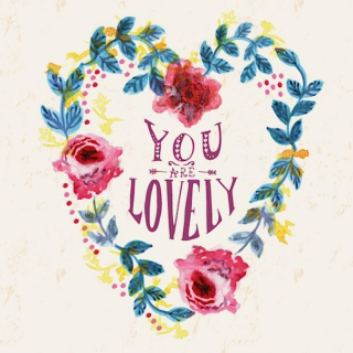 ♡ you are lovely ♡