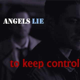 Angels Lie to Keep Control - Destiel