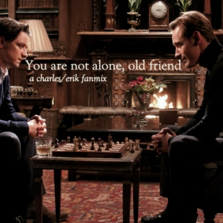 you are not alone, old friend. a charles/erik mix