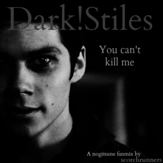 Dark!Stiles - You can't kill me
