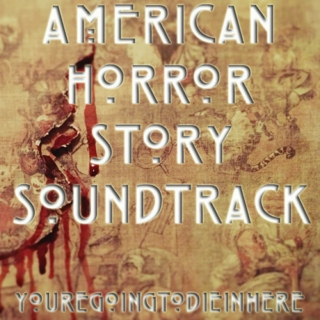 American Horror Story Soundtrack YoureGoingToDieInThere