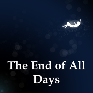 The End of All Days