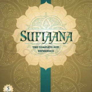 Sufi Music #8: Sufiaana. The Complete Sufi Experience. CD5: Traditional Sufi