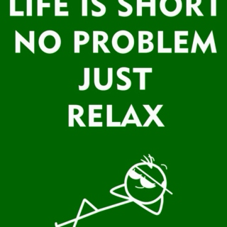 FORGET YOUR PROBLEMS!
