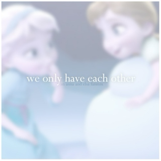 we only have each other