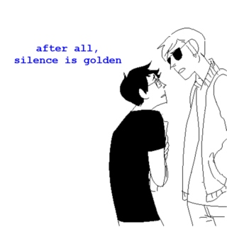 after all, silence is golden