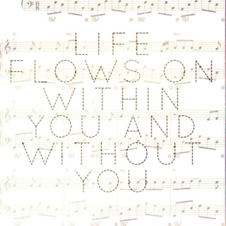 life flows on within you and without you