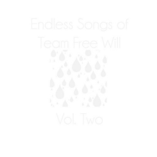 Vol. 2 of Endless Songs of Team Free Will