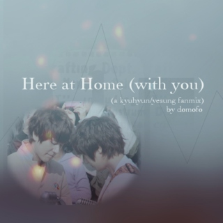 Here at Home (with you)