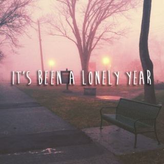It's Been A Lonely Year