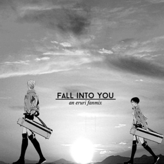 Fall Into You