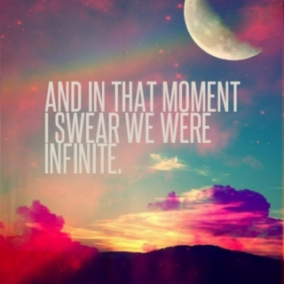 And I swear, in that moment we were infinitive