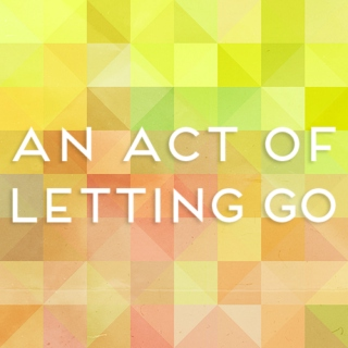 An Act of Letting Go