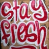 Come On, Stay Fresh!