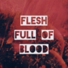 Flesh Full of Blood