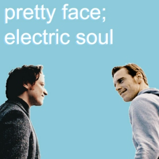 pretty face and electric soul