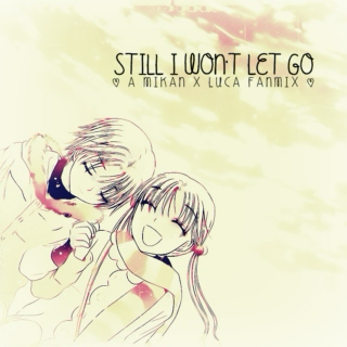 Still I won't let go