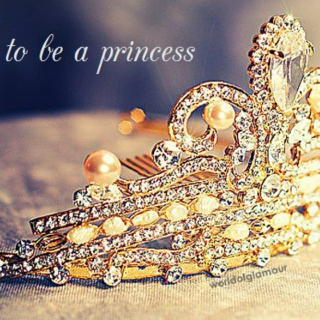 To Be A Princess