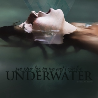 Put your lips on me and I can live underwater