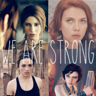 we are strong..