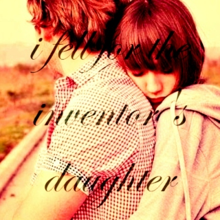 i fell for the inventor's daughter