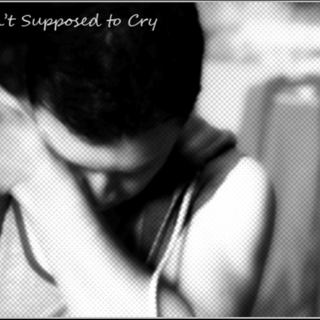 Ain't Supposed to Cry