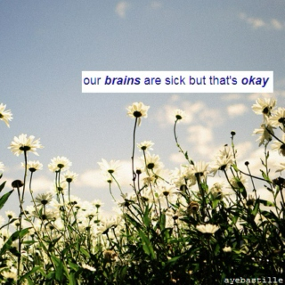 our brains are sick but that's okay