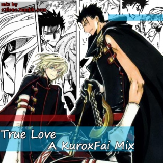 True Love-A KuroxFai Mix