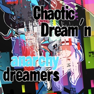 *:・゚✧Chaotic Dream'n*:・゚✧