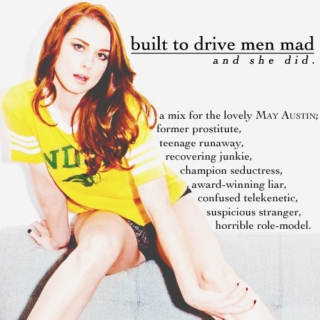 built to drive men mad.