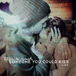someone you could kiss
